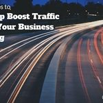 9 Tips to Help Boost Traffic to Your Business Blog – Part 2